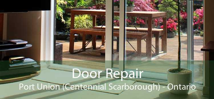 Door Repair Port Union (Centennial Scarborough) - Ontario