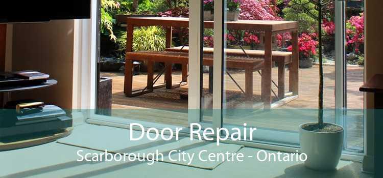 Door Repair Scarborough City Centre - Ontario