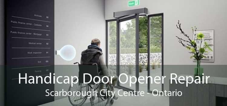 Handicap Door Opener Repair Scarborough City Centre - Ontario